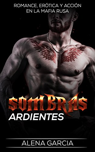 Sombras Ardientes: Romance, Erótica y Acción en la Mafia Rusa (Novela Romántica y