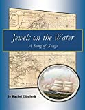 Jewels on the Water: A Pride and Prejudice Sequel (A Song of Songs Book 1)