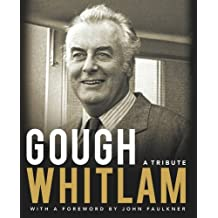 Gough Whitlam: A Tribute