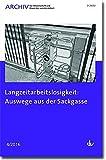 Langzeitarbeitslosigkeit: Auswege aus der Sackgasse: Ausgabe 04 / 2016 - Archiv für Wissenschaft und Praxis der sozialen Arbeit
