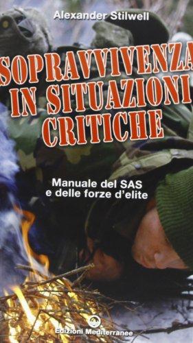 sopravvivenza-in-situazioni-critiche-manuale-dei-sas-e-delle-forze-delite-ediz-illustrata