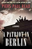 A Patriot in Berlin: A Novel