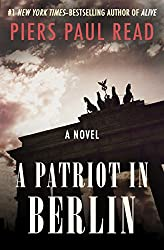 A Patriot in Berlin: A Novel