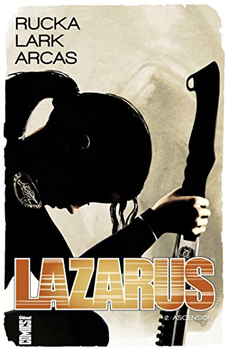 Lazarus - Tome 02 : Ascension
