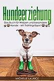 Hundeerziehung: Das Buch für Welpen und besondere Hunde - Mit Trainingstipps!