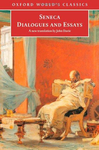 Dialogues and Essays (Oxford World's Classics) por Seneca