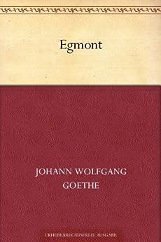 Egmont von [Goethe, Johann Wolfgang von]