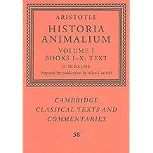 [Aristotle: 'Historia Animalium': Volume 1, Books I-X: Text: v.1] (By: Aristotle) [published: December, 2002]