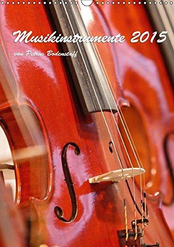 Musikinstrumente 2018 von Petrus Bodenstaff (Wandkalender 2018 DIN A3 hoch): Bilder und Ausschnitte von Musikinstrumente (Monatskalender, 14 Seiten ) ... [Kalender] [Apr 01, 2017] Bodenstaff, Petrus
