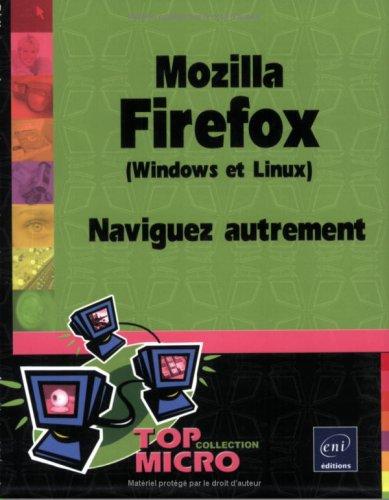 Mozilla Firefox (Windows et Linux) : Naviguez autrement