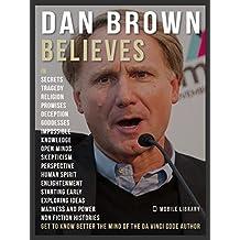 Dan Brown Believes: Get to know The Da Vinci Code author