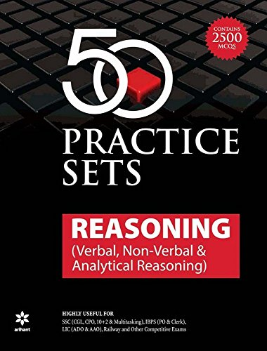 50 Practice Sets Reasoning ( Verbal., Non Verbal & Analytical Reasoning )
