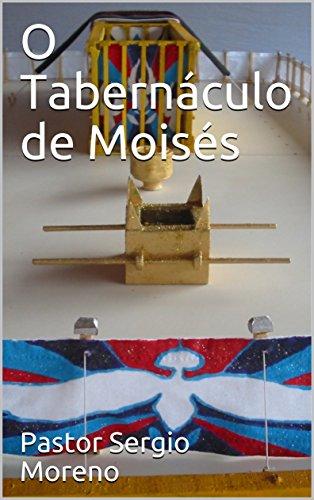 O Tabernáculo De Moisés Portuguese Edition Ebook Pastor Sergio