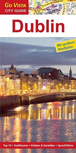 Dublin: Reiseführer mit extra Stadtplan [Reihe Go Vista] (Go Vista City Guide)