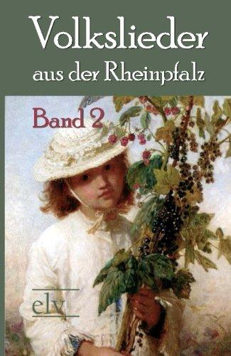Volkslieder aus der Rheinpfalz: Band 2
