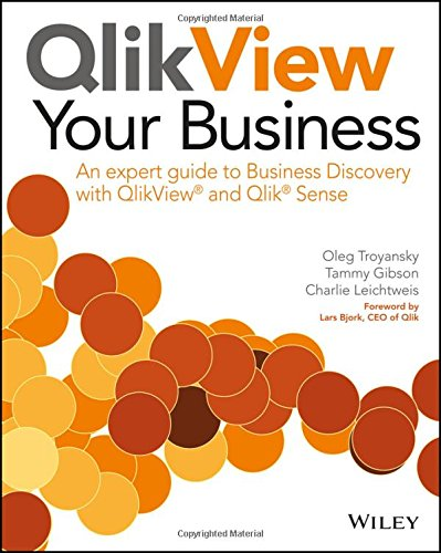 QlikView Your Business: An Expert Guide to Business Discovery with QlikView and Qlik Sense por Oleg Troyansky