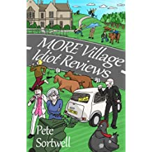 More Village Idiot Reviews (A Laugh Out Loud Comedy Sequel) (The Idiot Reviews Book 4)