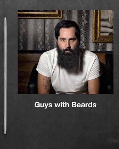 Journals for Women who Like Men: Volume 7 (Bearded Men) por Guys with Beards