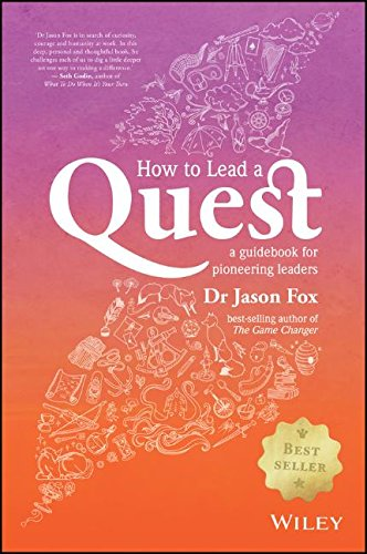 How To Lead A Quest: A Guidebook for Pioneering Leaders