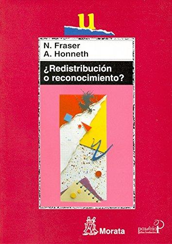 ¿Redistribución o reconocimiento?: Un debate político-filosófico (Educación crítica) por Nancy Fraser