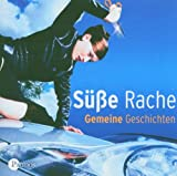 Süsse Rache: Gemeine Geschichten - Anja Niederfahrenhorst, Charlotte Roche, Regina Barreca, Rainer Bielfeldt