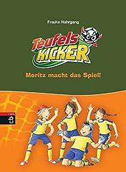 Die Teufelskicker - Moritz macht das Spiel (Teufelskicker - Die Reihe, Band 1)