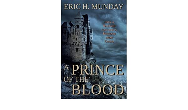 A Prince Of The Blood By Munday Eric H Author May 2013
