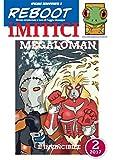 iMITICI 2 - Megaloman l'invincibile: Eroi del passato a fumetti