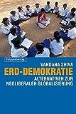 Erd-Demokratie: Alternativen zur neoliberalen Globalisierung
