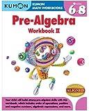 Pre-Algebra Workbook II, Grades 6-8 (Kumon Math Workbooks)