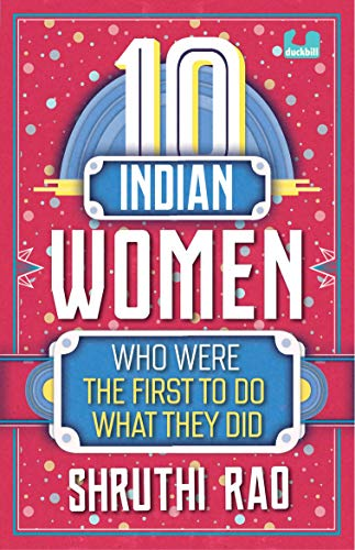 10 Indian Women Who Were the First to Do What They Did (The 10s)