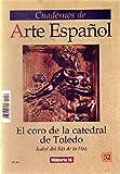 EL CORO DE LA CATEDRAL DE TOLEDO HISTORIA 16