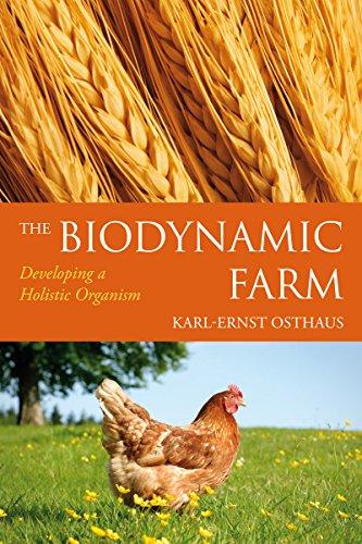 The Biodynamic Farm: Developing a Holistic Organism por Karl-Ernst Osthaus