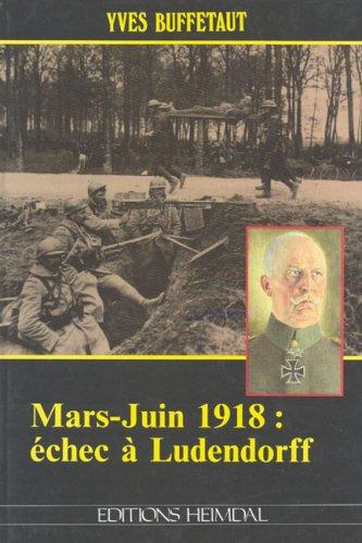 Mars-juin 1918, échec à Ludendorff