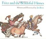 Fritz and the Beautiful Horses by Jan Brett (1981-03-23)