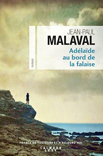 Adélaïde au bord de la falaise (Cal-Lévy-France de toujours et d'aujourd'hui) par [Malaval, Jean-Paul]