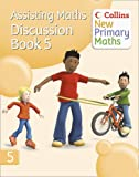 Collins New Primary Maths – Assisting Maths: Discussion Book 5
