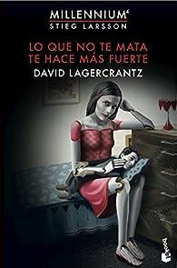 Lo que no te mata te hace más fuerte par David Lagercrantz