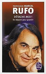 Detache-Moi ! SE Separer Pour Grandir (Le Livre de Poche) by Marcel Rufo (2007-10-29)