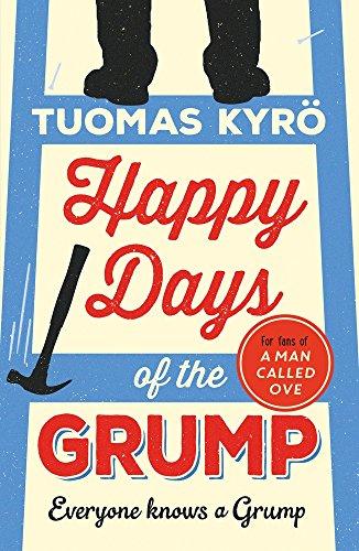 Happy Days of the Grump : A darkly comic tale par Tuomas Kyro