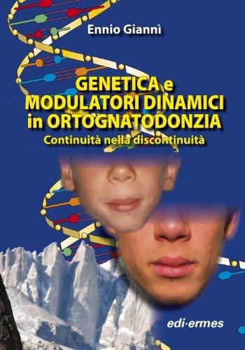 Genetica e modulatori dinamici in ortognatodonzia. Continuità nella discontinuità