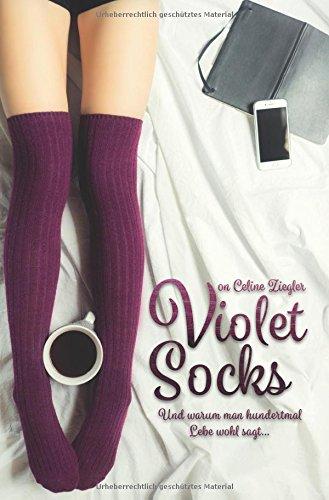 violet-socks-warum-man-hundertmal-lebe-wohl-sagt