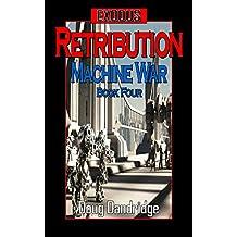 Exodus: Machine War: Book 4: Retribution (English Edition)