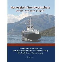 Norwegisch Grundwortschatz: Thematischer Grundwortschatz - 2500 Basisvokabeln für den schnellen Lernerfolg - Mit alphabetisch sortierter Wortsammlung