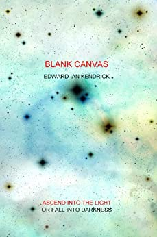 BLANK CANVAS by [Kendrick, Edward Ian]