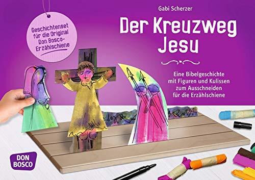 Der Kreuzweg Jesu: Eine Bibelgeschichte mit Figuren und Kulissen zum Ausschneiden für die Erzählschiene (Geschichten und Figuren für die Erzählschiene) (Palmsonntag Für Kinder)