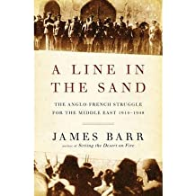 [(A Line in the Sand: The Anglo-French Struggle for the Middle East 1914-1948)] [Author: James Barr] published on (March, 2012)