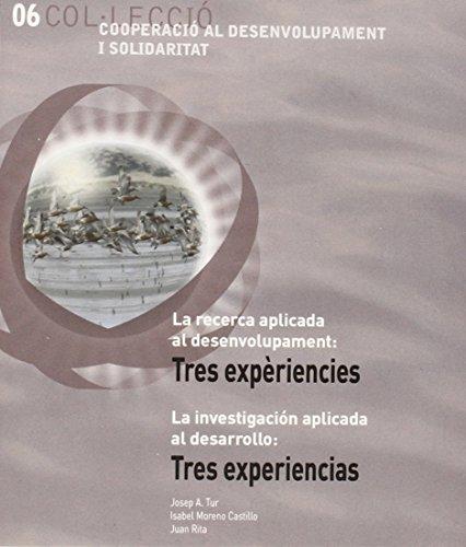 La recerca aplicada al desenvolupament: tres experiències/La investigación aplicada al desarrollo: tres experiencias (Cooperació, desenvolupament i solidaritat)