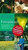 PONS Reisewörterbuch Französisch mit Überlebenswortschatz: Reisewörterbuch und Sprachführer mit interkulturellen Tipps