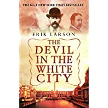 The Devil In The White City by Erik Larson (2004-04-01)